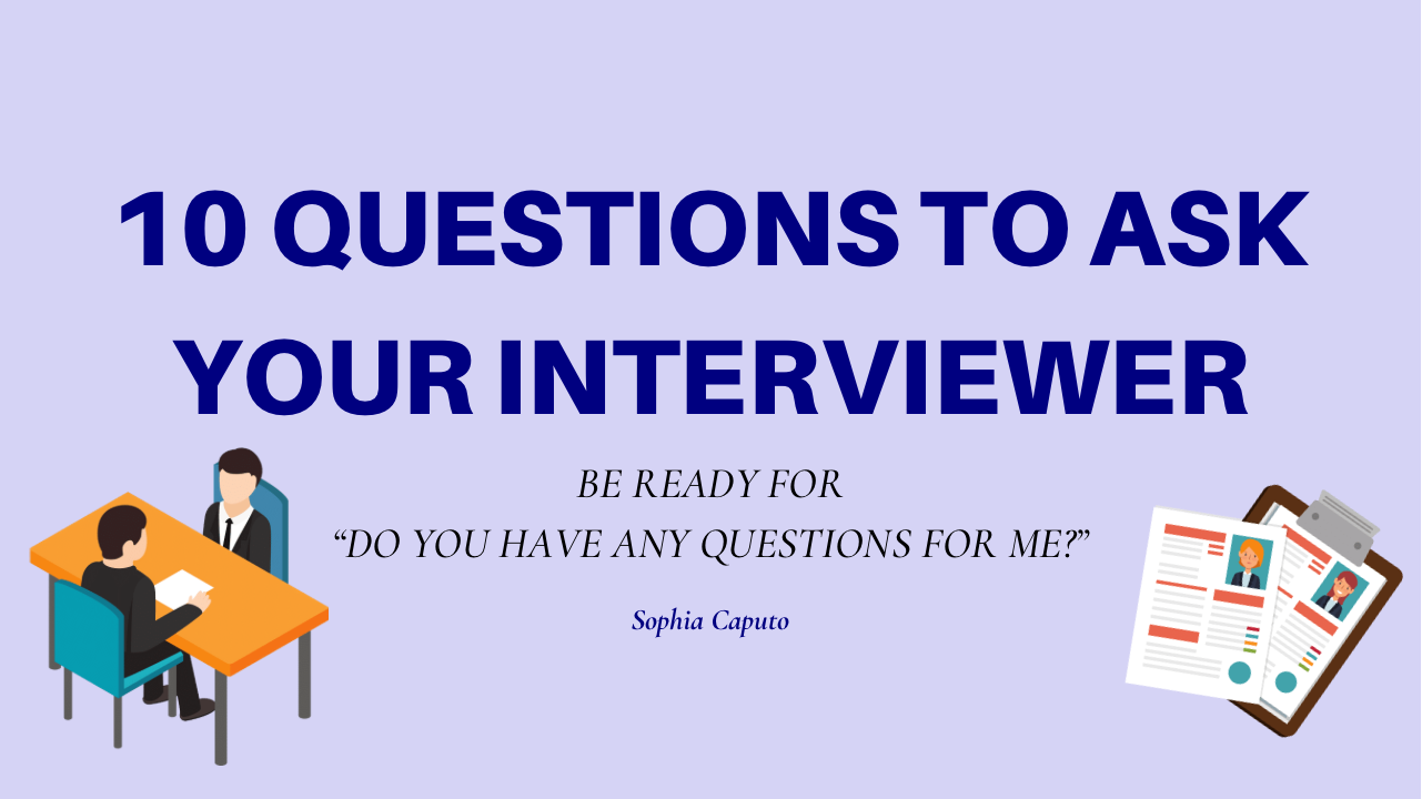 10 Questions to ask in your interview