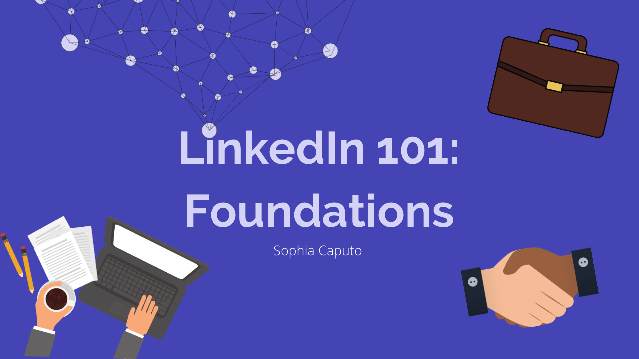 LinkedIn 101: Foundations