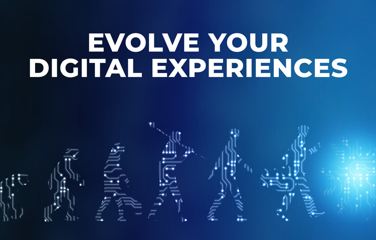 Why do you need to evolve your digital experiences?