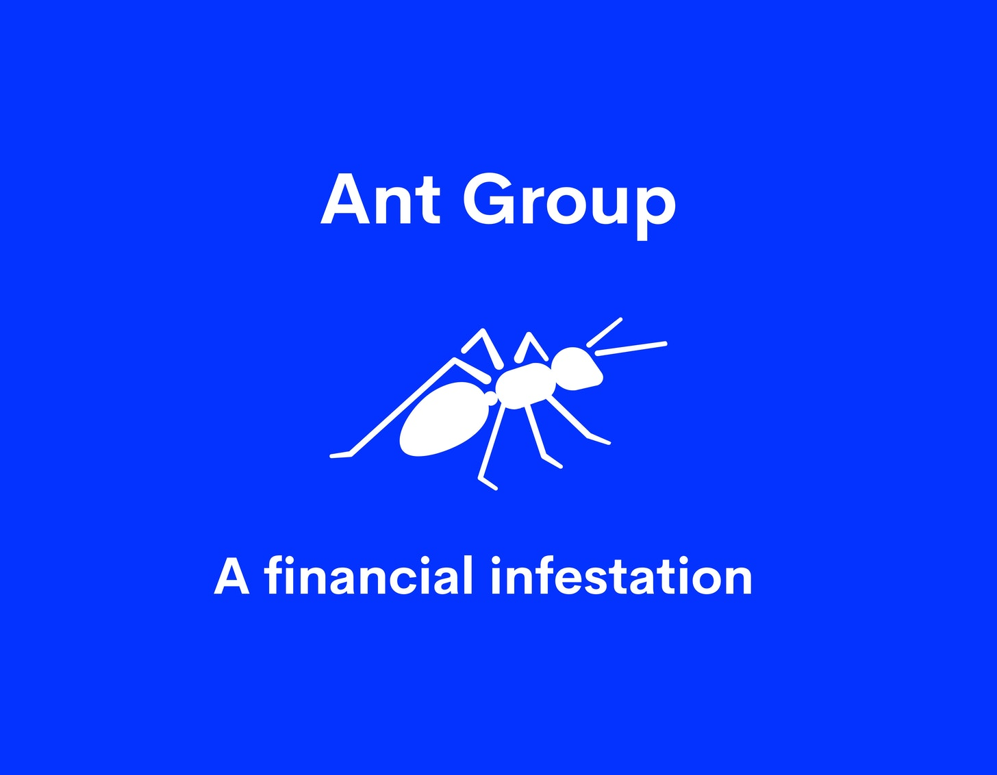 Ant Group: A Financial Infestation