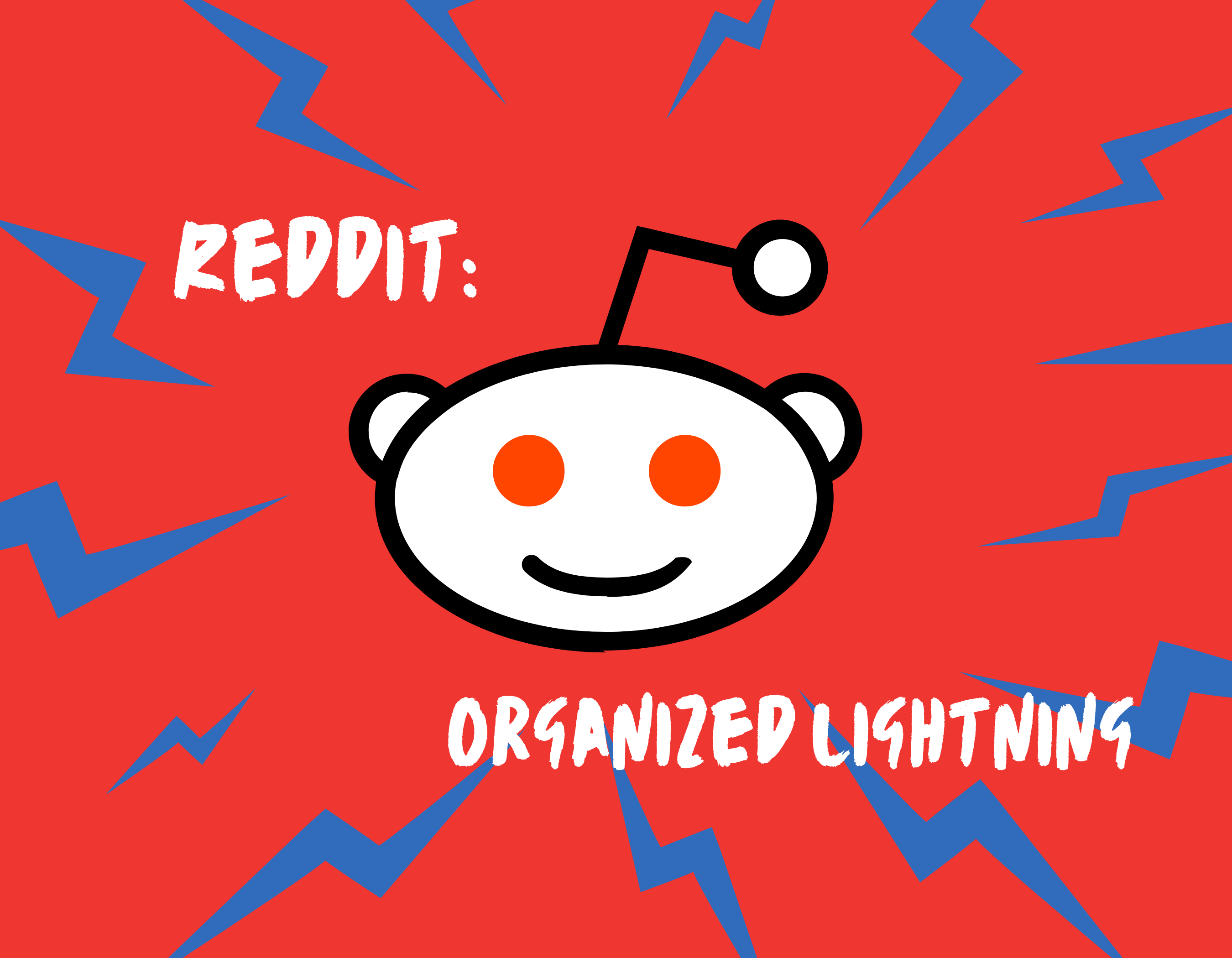 Reddit: Organized Lightning