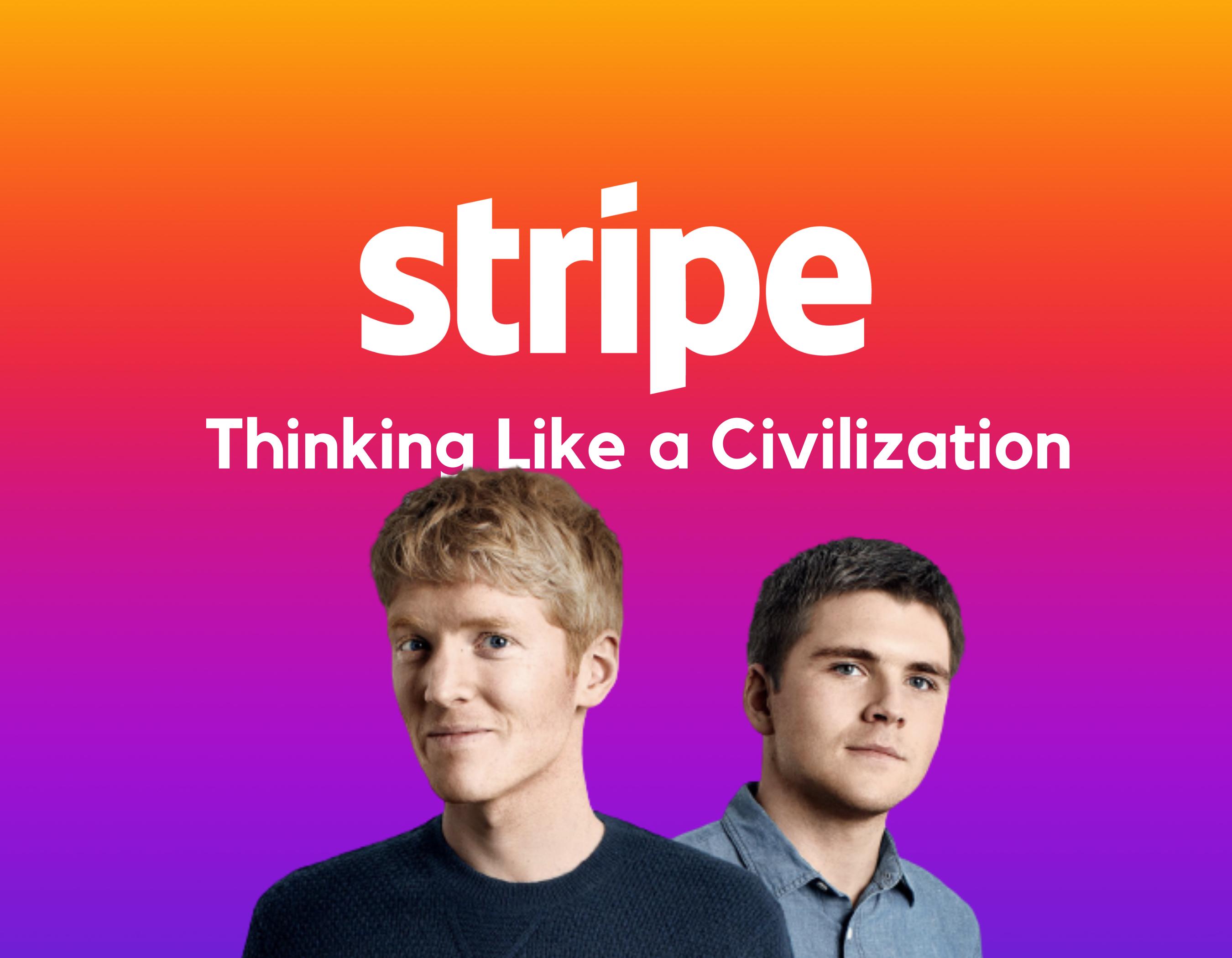 Stripe: Thinking Like a Civilization | The Generalist