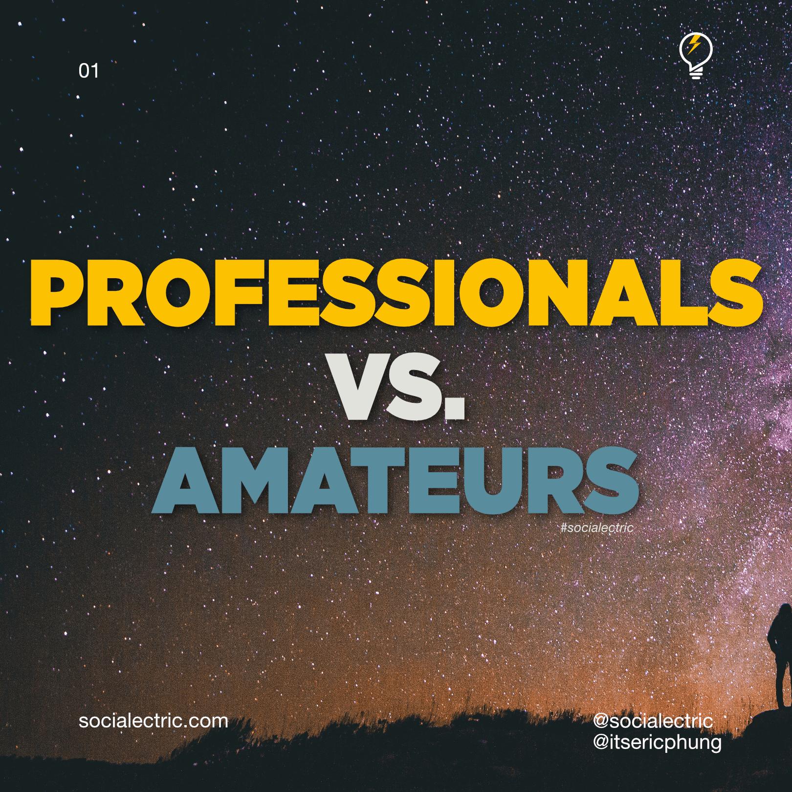 Professionals vs Amateurs - Socialectric Instagram Posts