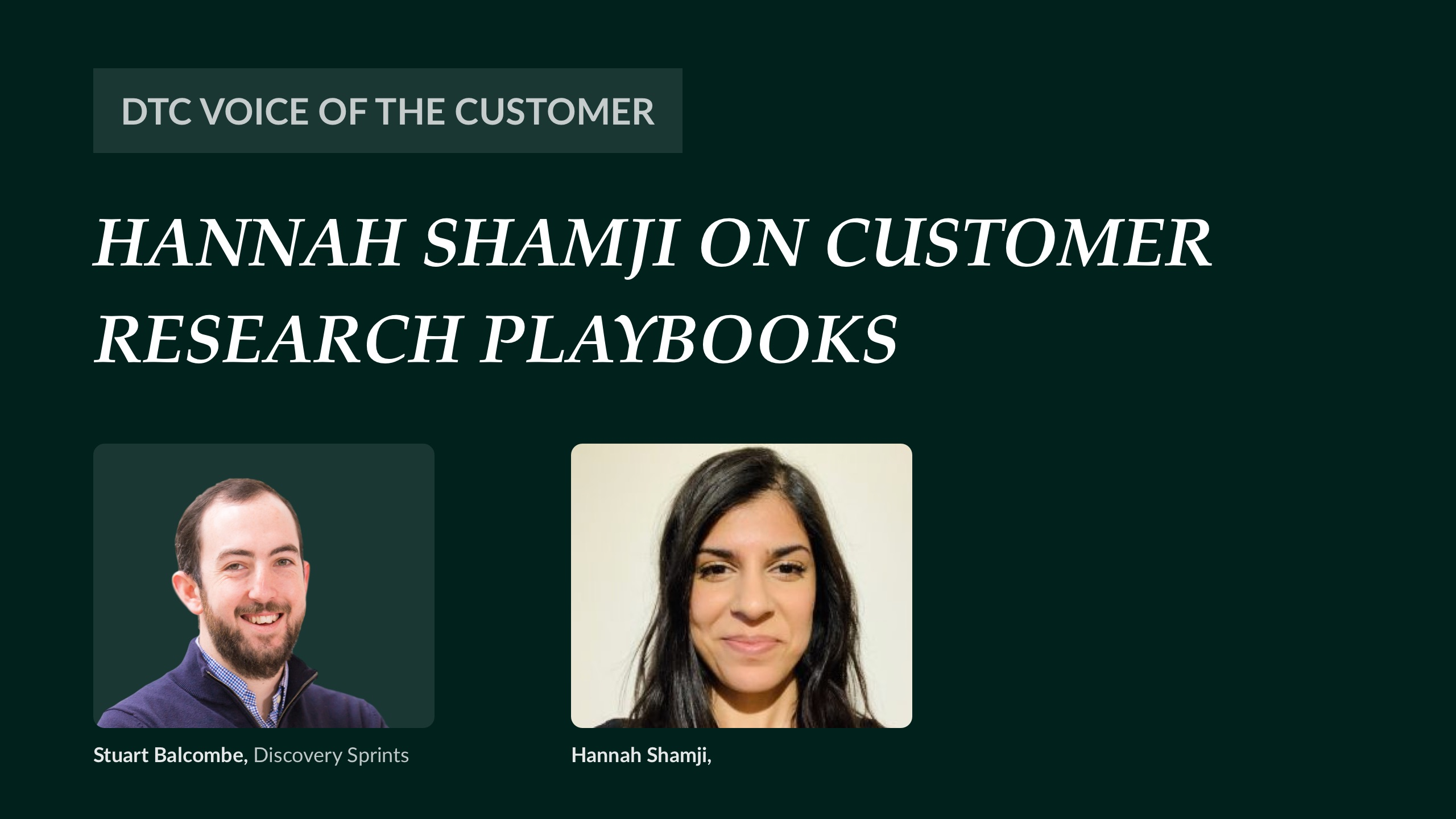 Hannah Shamji on customer research playbooks