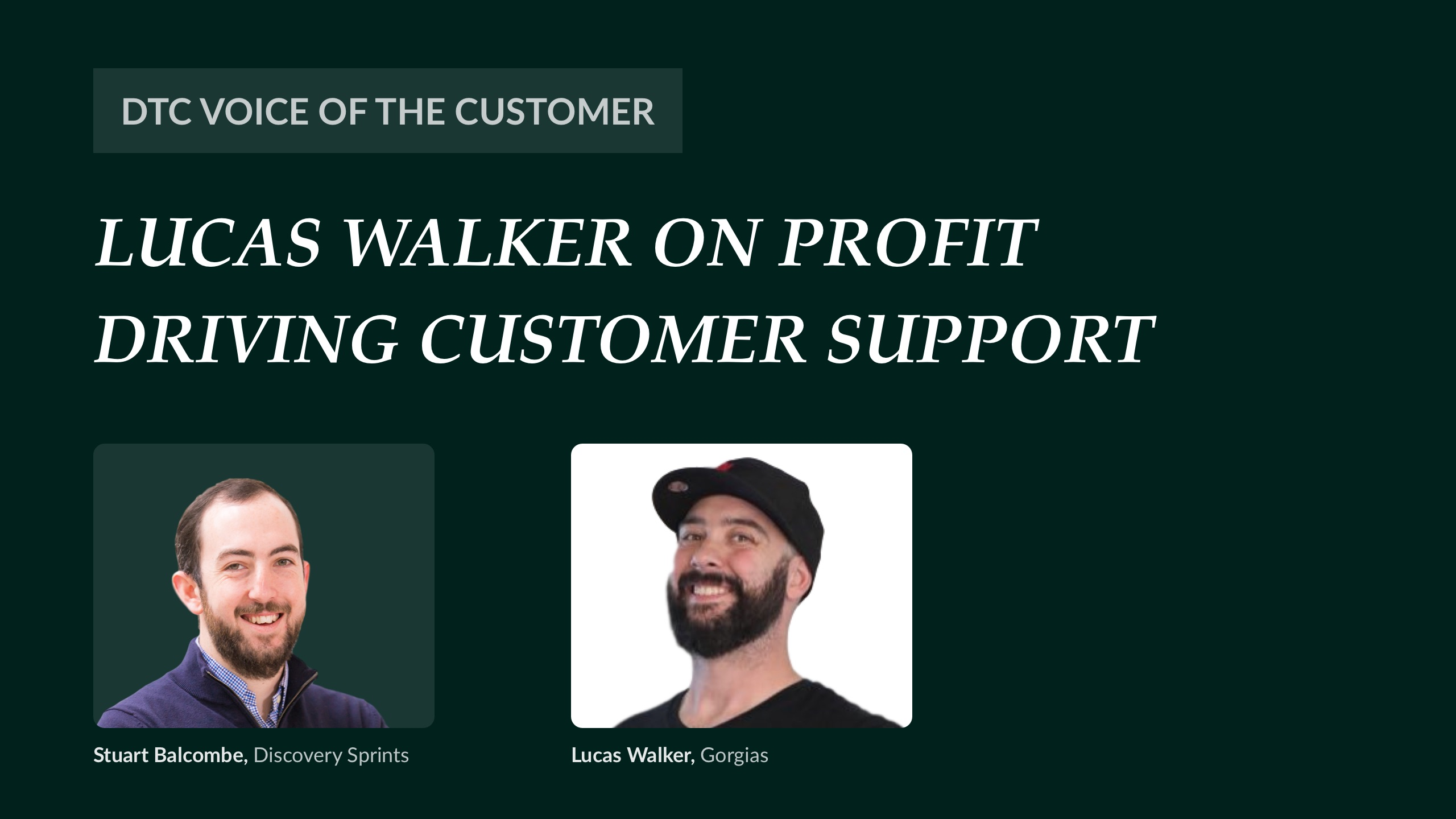 Lucas Walker on profit driving customer support