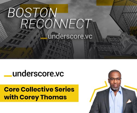 Underscore VC- Core Collective Series/ Boston Reconnect
