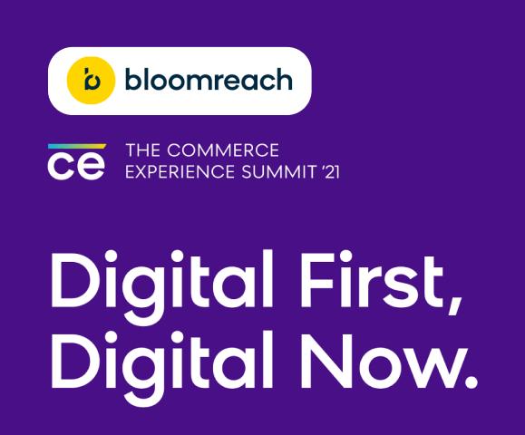 Bloomreach- Digital First, Digital Now.