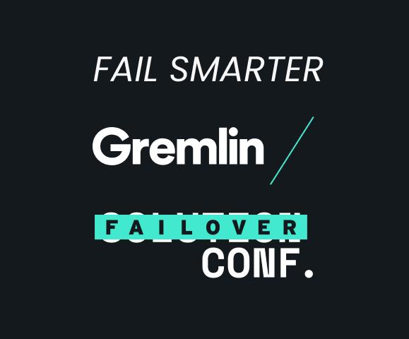 Gremlin- Failover Conference