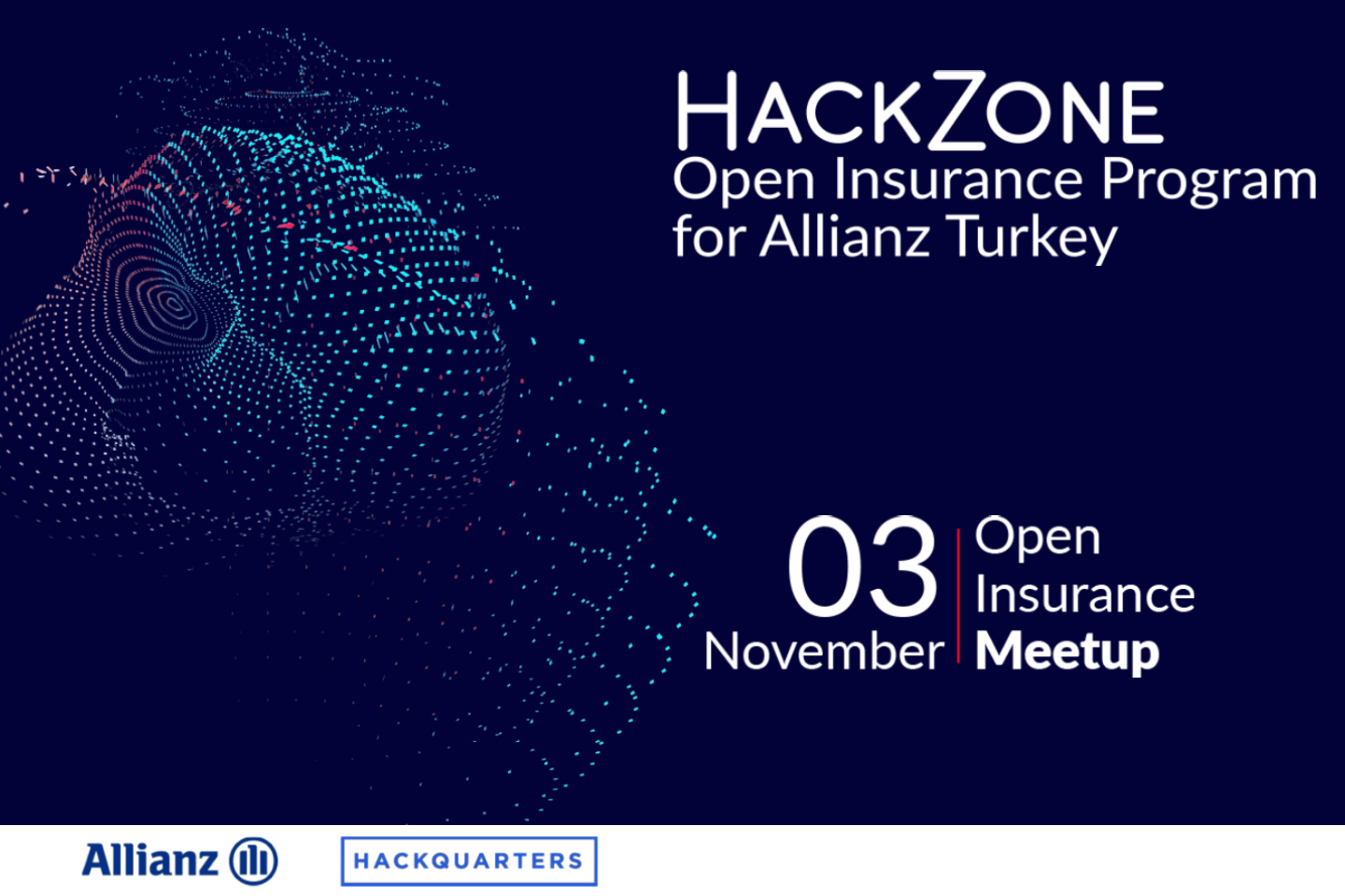 Open Insurance Meetup held on 03 November 2020 is an online event aiming to announce #HackZone Open Insurance Program powered by Allianz Turkey and implemented by Hackquarters.
