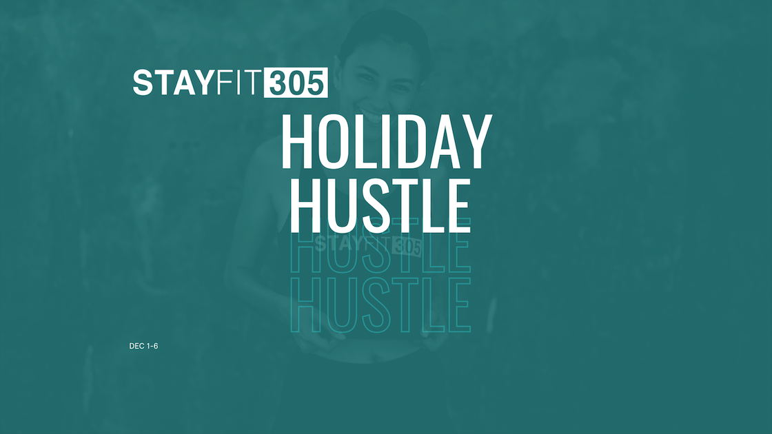 Stay Fit 305 Holiday Hustle Challenge