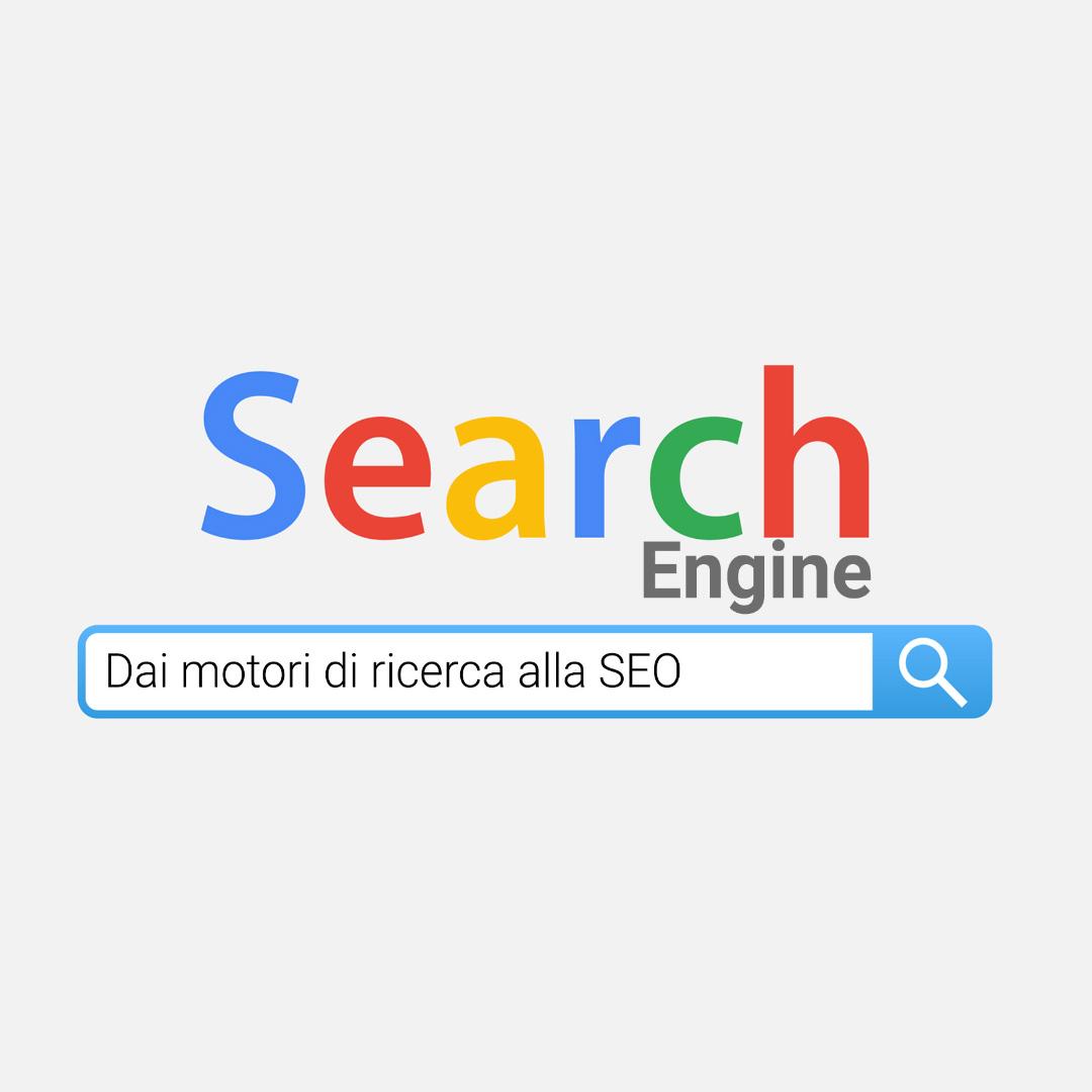 Search Engine: Dai motori di ricerca alla SEO