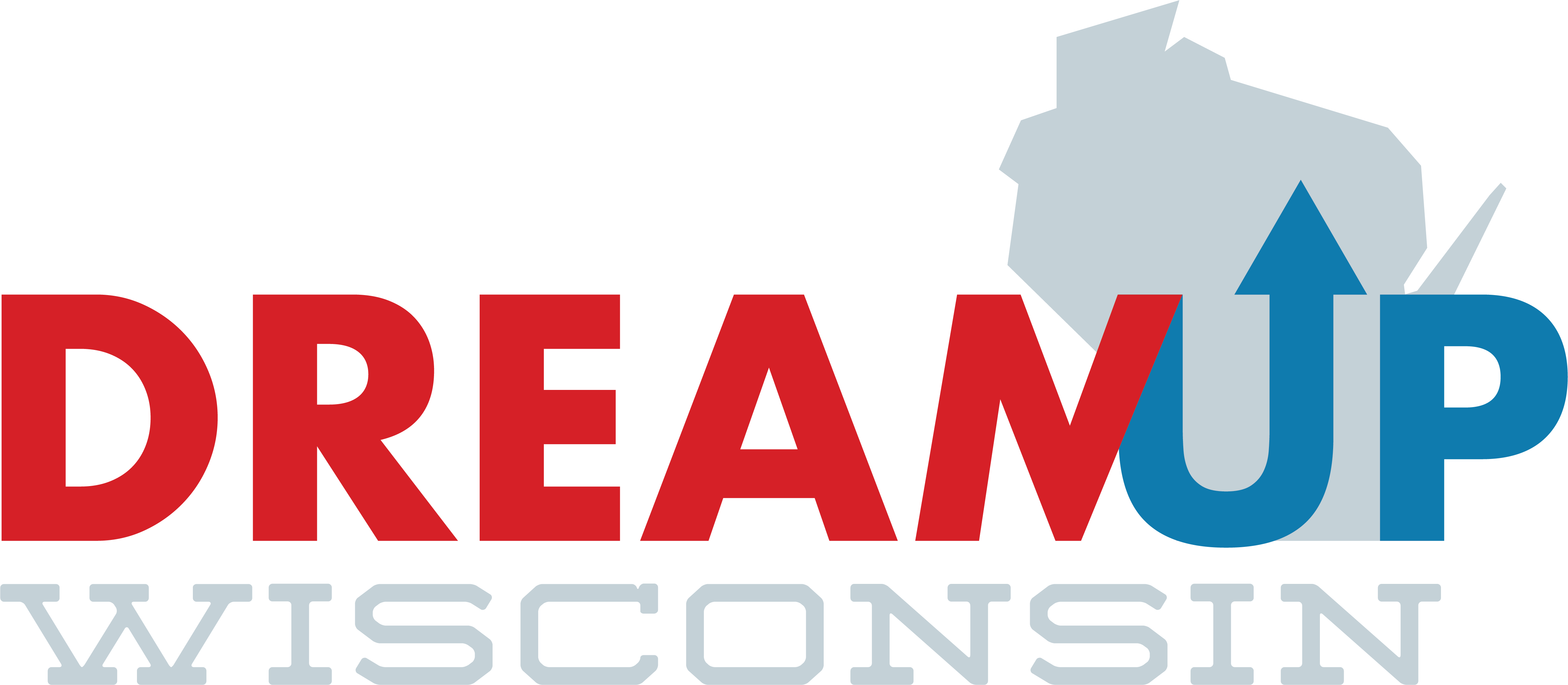 """DreamUp Wisconsin logo. Text is red for """"Dream"""" and blue for """"up"""", which has an arrow coming out of the top of the U. There is a grey Wisconsin state behind """"up"""". The word """"WISCONSIN"""" is underneath """"DREAMUP""""."""