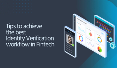 Tips to Achieve the Best Identity Verification Workflow for FinTech