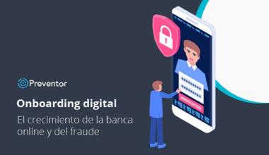 Onboarding digital: el crecimiento de la banca online y del fraude