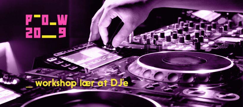 Lær at DJ'e