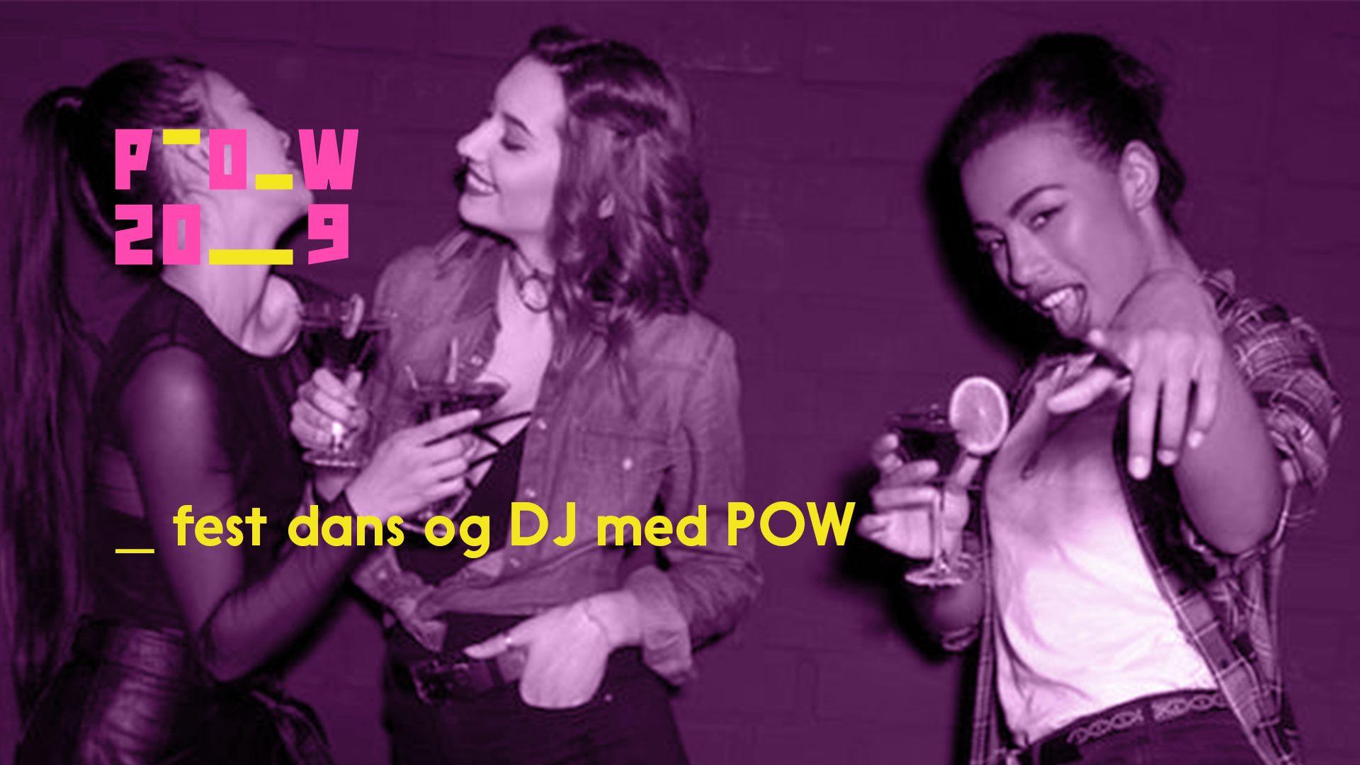 Dans og DJ med POW