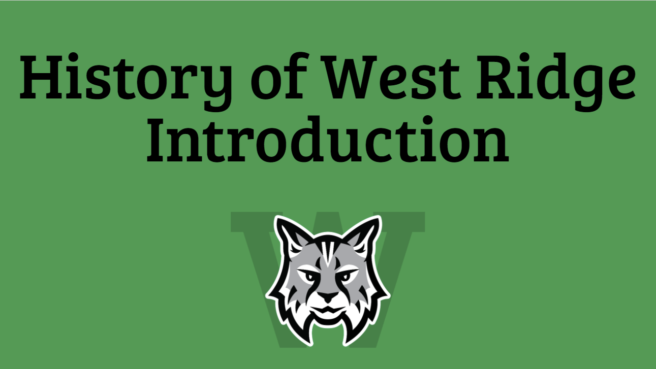 This is the History of West Ridge introduction slideshow.