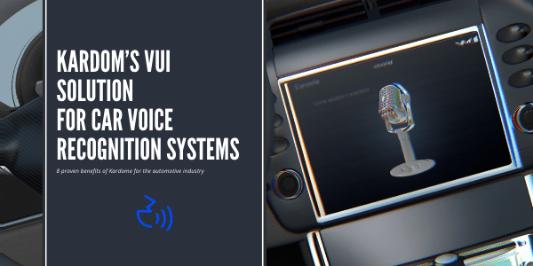 Kardome's VUI Solution for Car Voice Recognition systems
