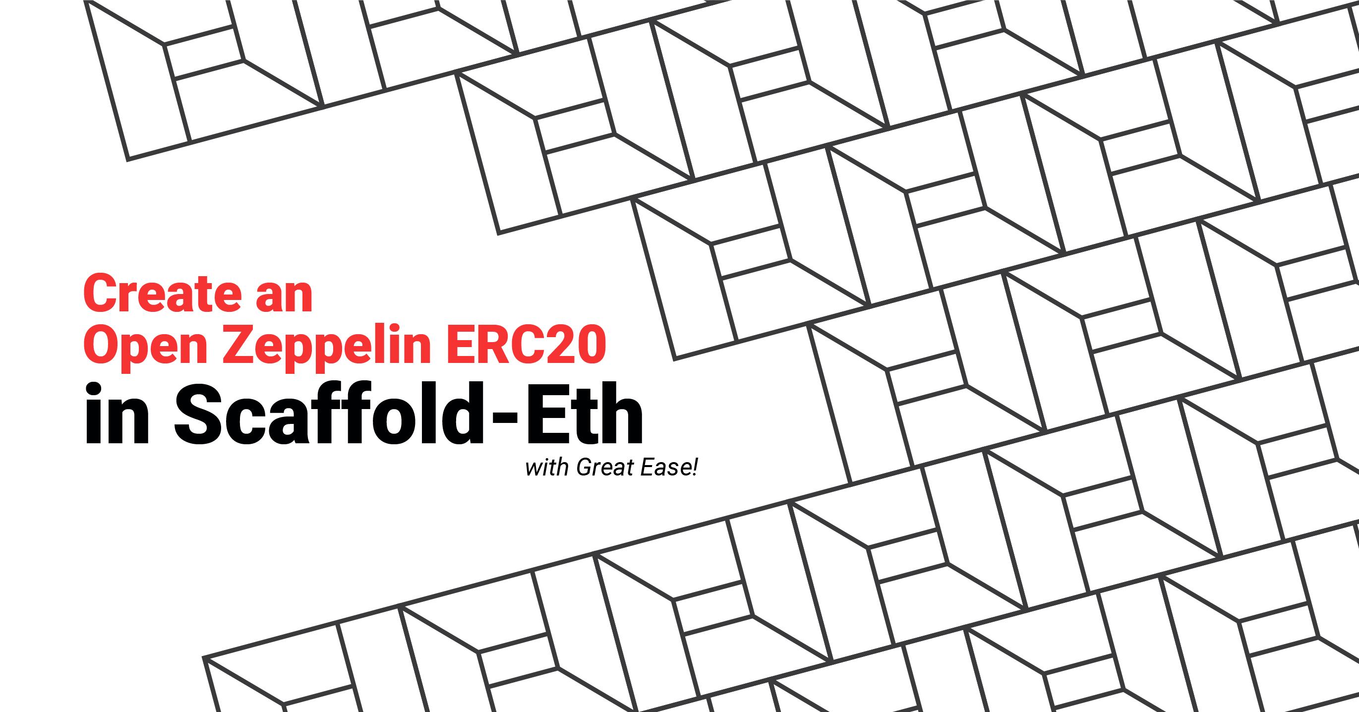 Create an Open Zeppelin ERC20 in Scaffold-Eth With Great Ease