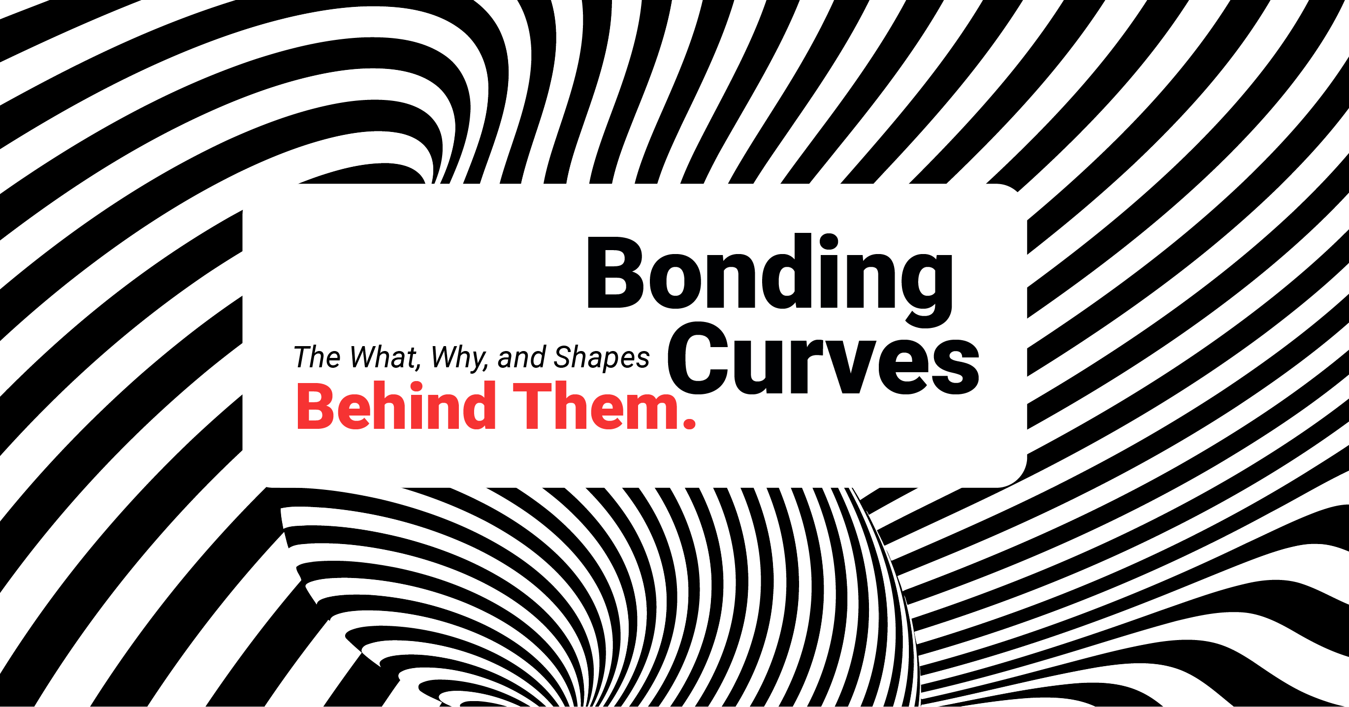 Bonding Curves - The What, Why, and Shapes Behind Them