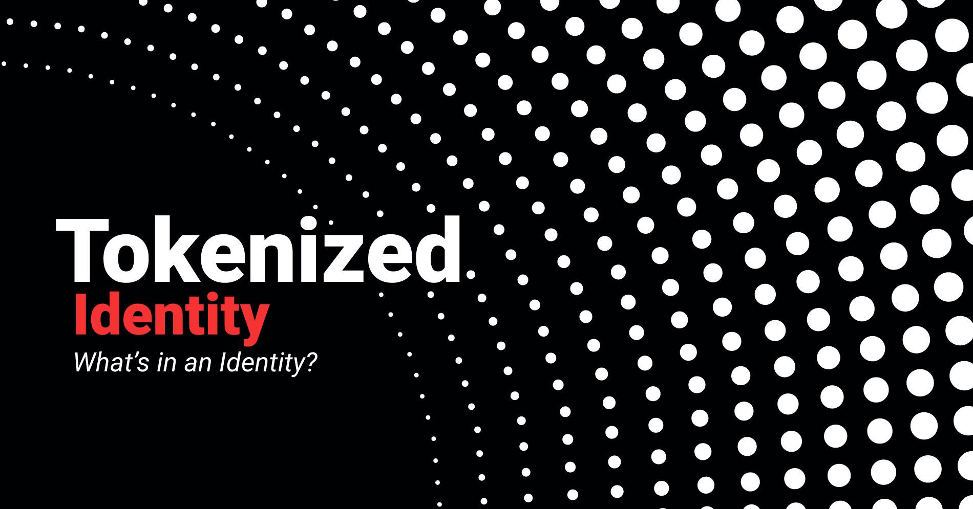 Tokenized Identity