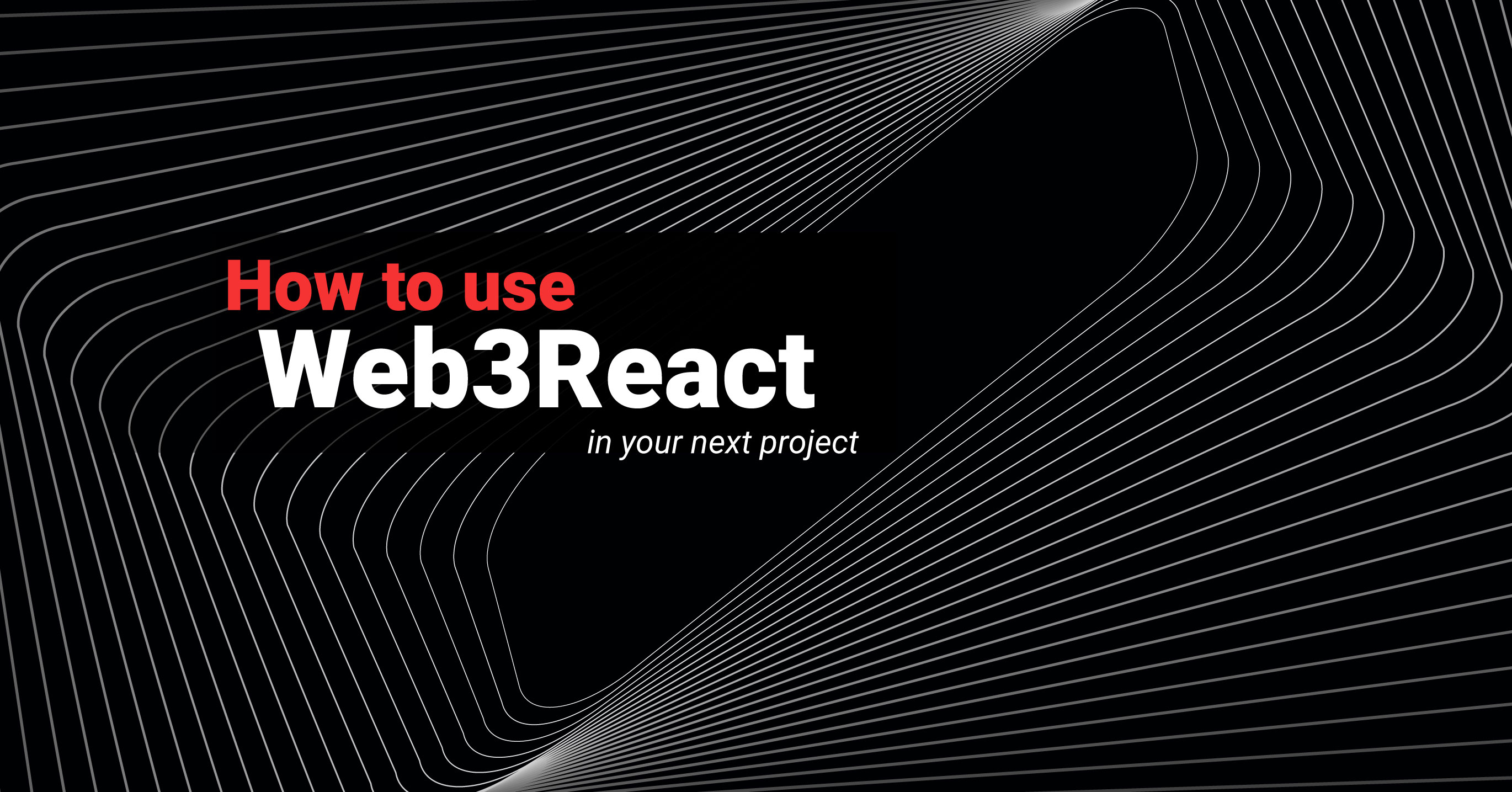 How to Use Web3React in Your Next Project