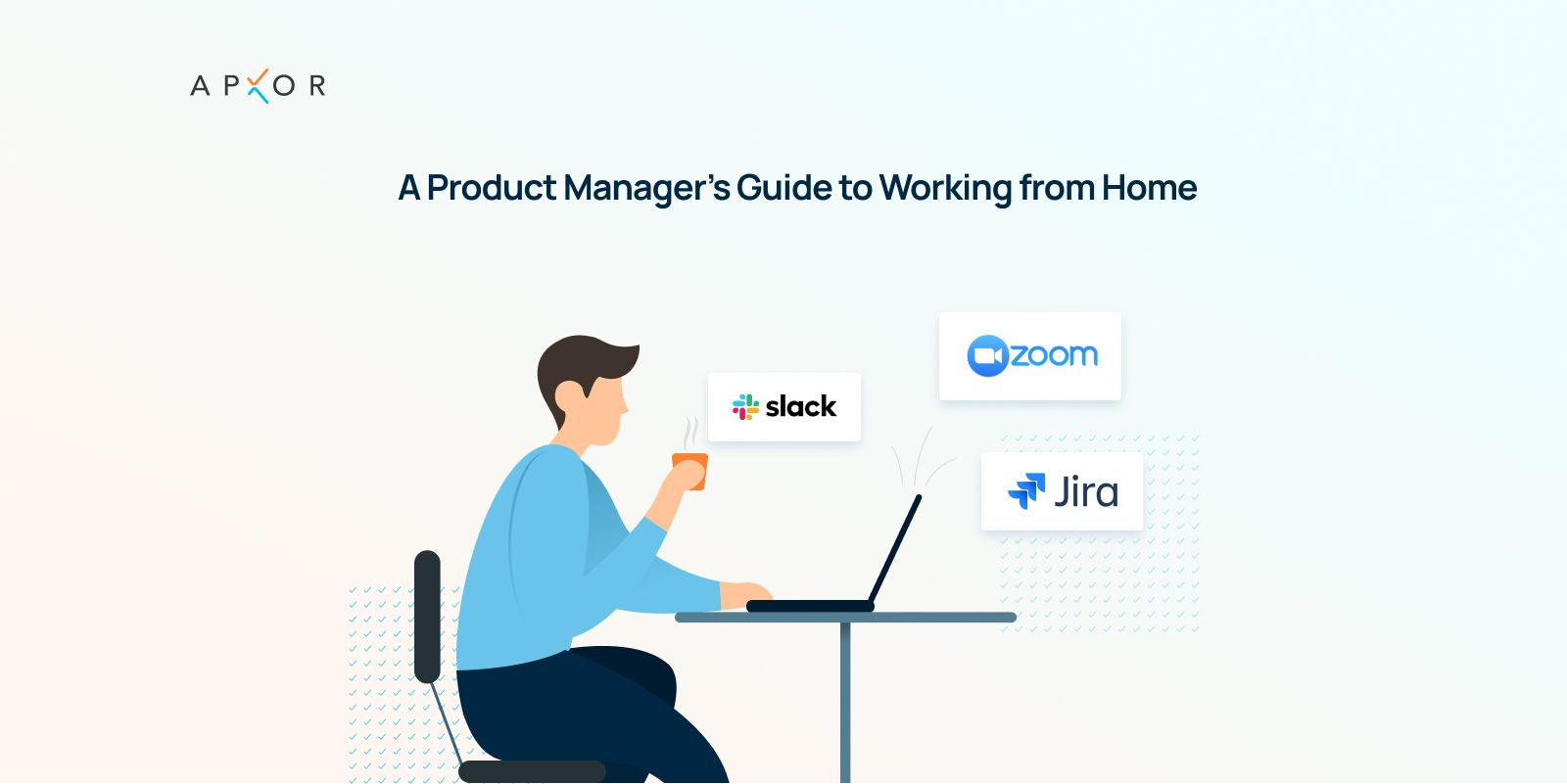 A Product Manager's Guide to Working from Home