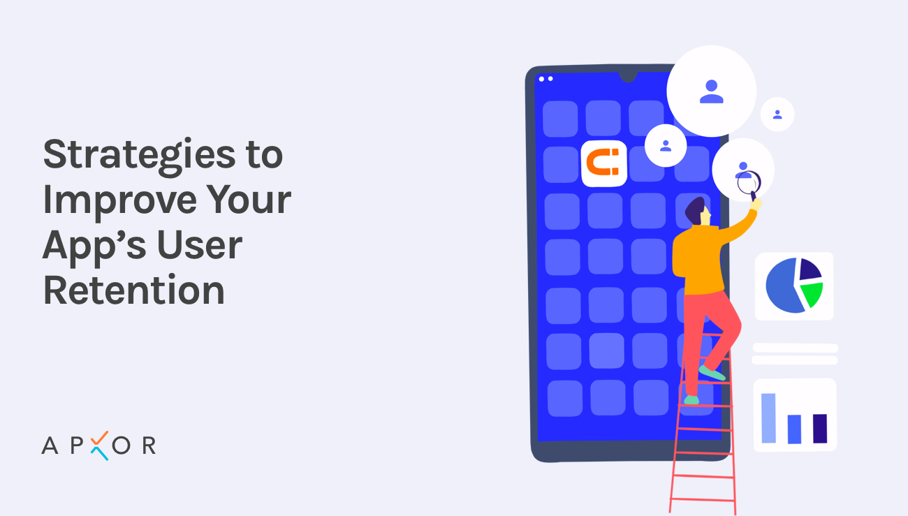 Are You Doing These 6 Things To Improve Your App's Retention Rate?