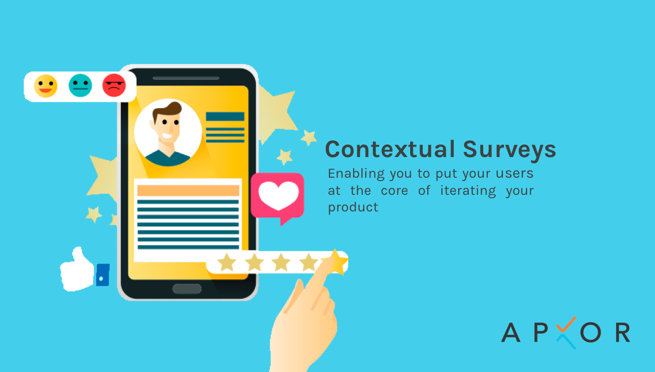 Contextual Surveys put your users at the core of iterating your product