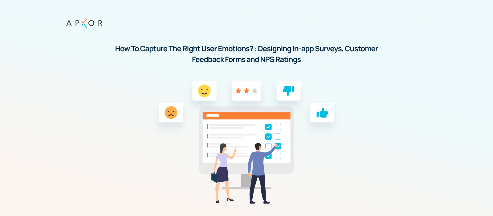 How To Capture The Right User Emotions? Designing In-app Surveys, Customer Feedback Forms and NPS Ratings