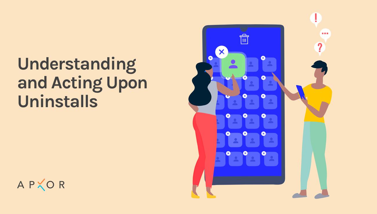 Understanding and Acting Upon App Uninstalls