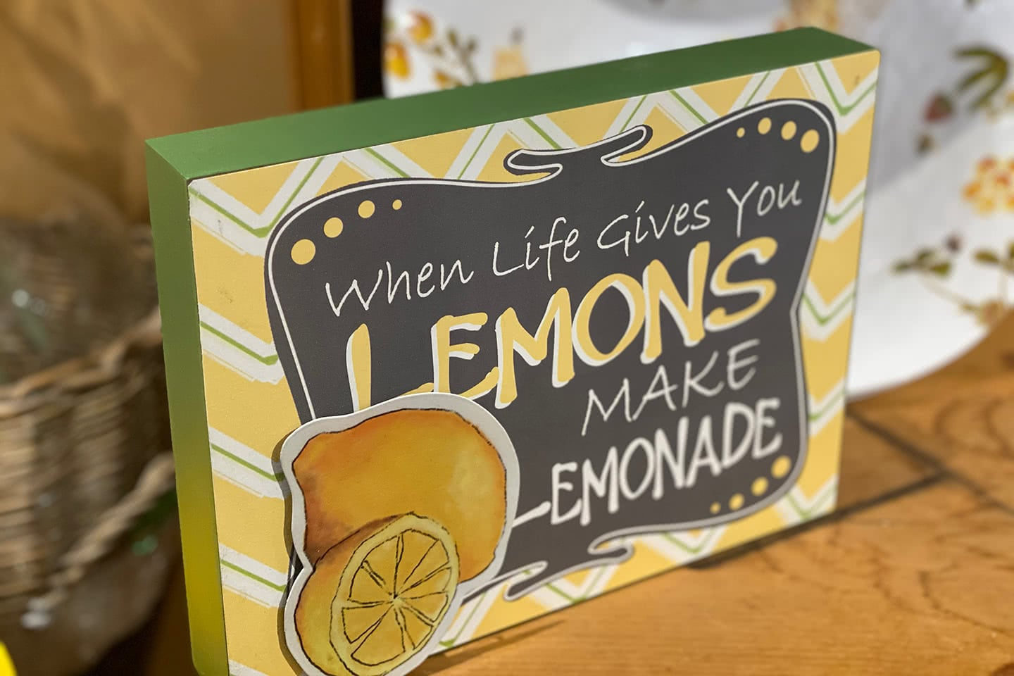 When life give you lemons make lemonade