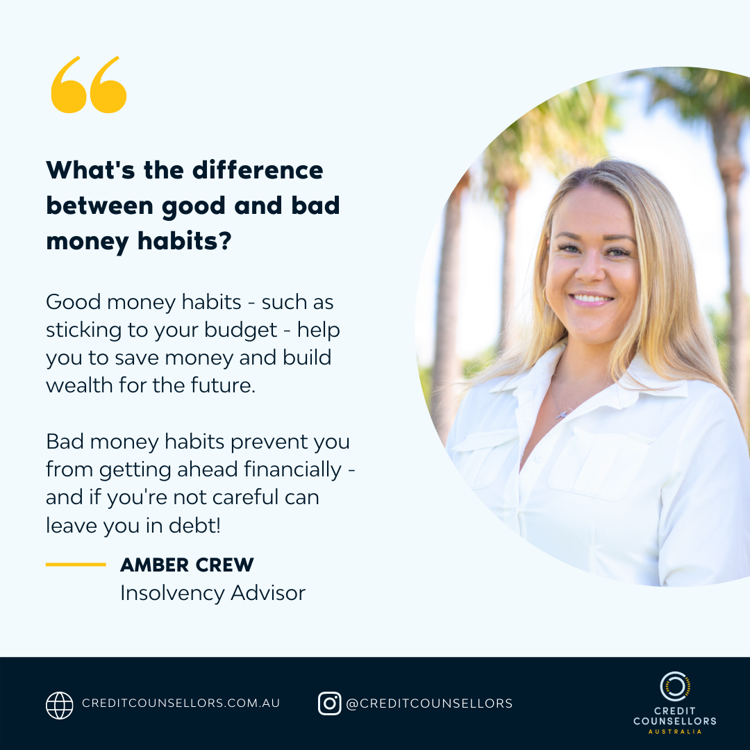 Good money habits versus bad money habits by Insolvency Officer Amber Crew