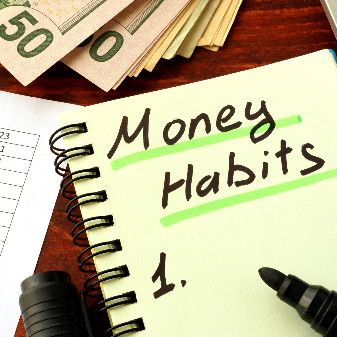 Writing your bad money habits down. Listing a budget.