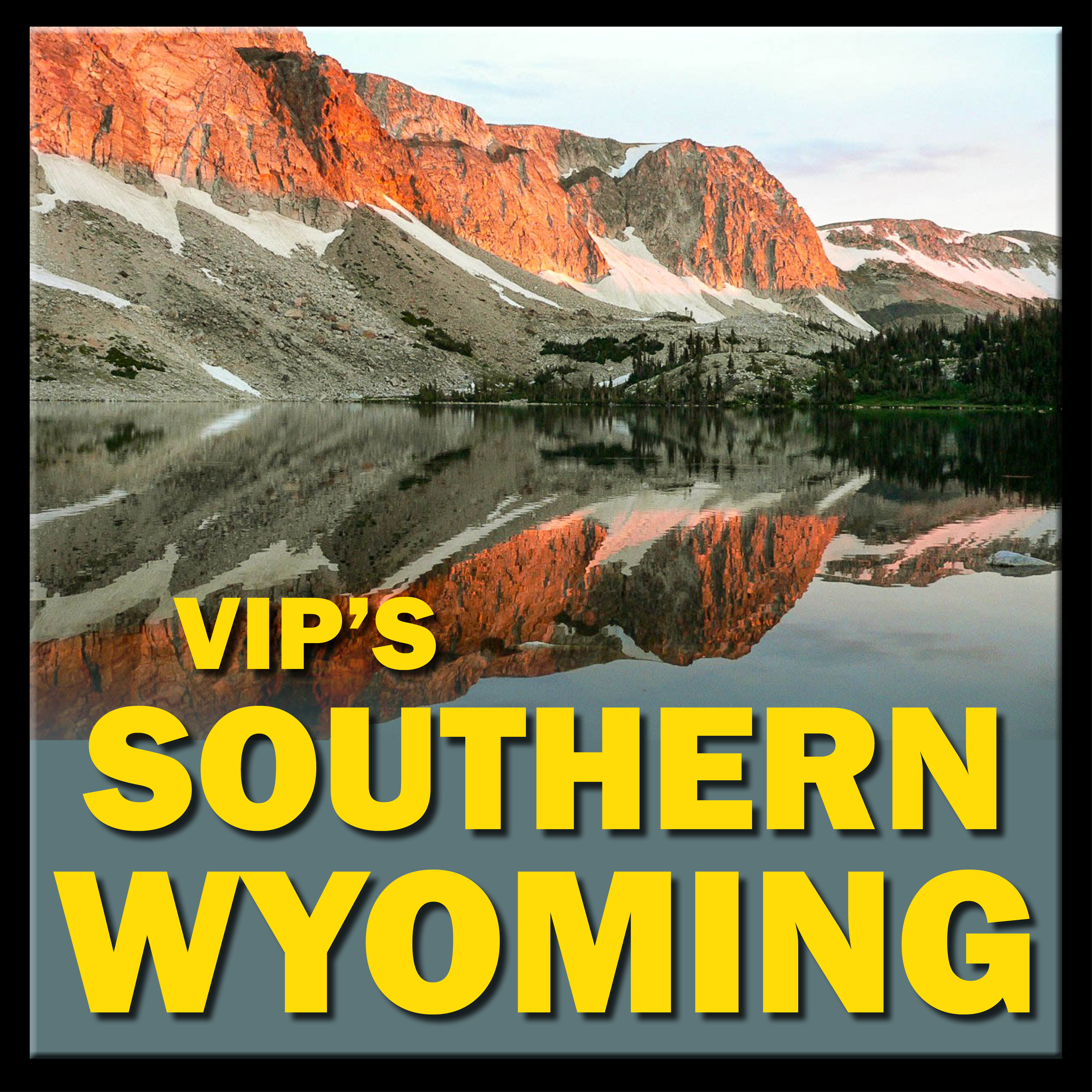 VIP's Guide to Southern Wyoming
