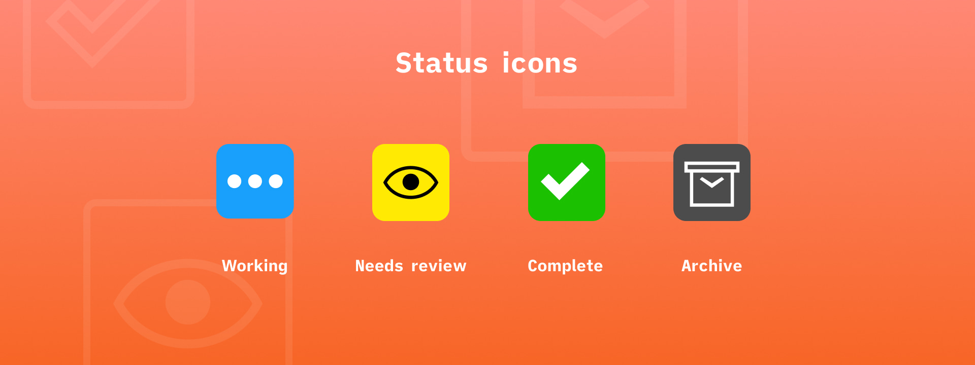Four icons for working, needs review, complete, and archive