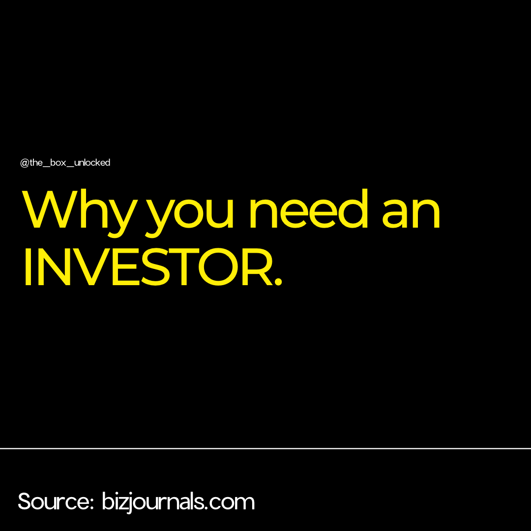 Why you need an investor