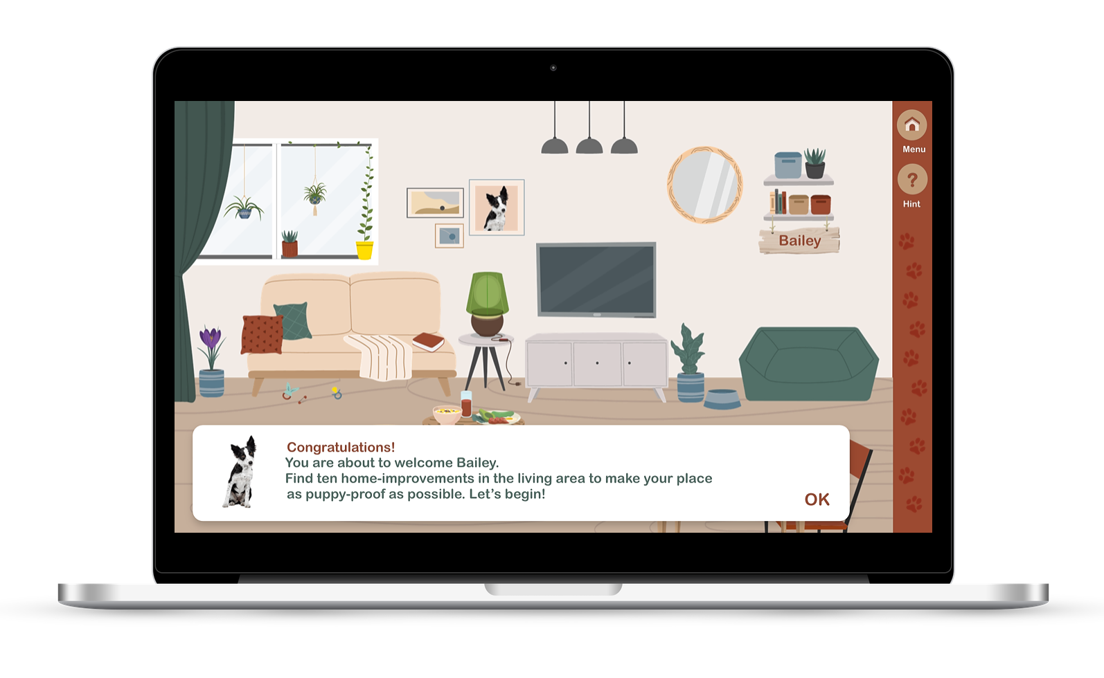 You're about to welcome a new puppy! Find 10 home improvements in this gamified elearning to make your place as puppy proof as possible!