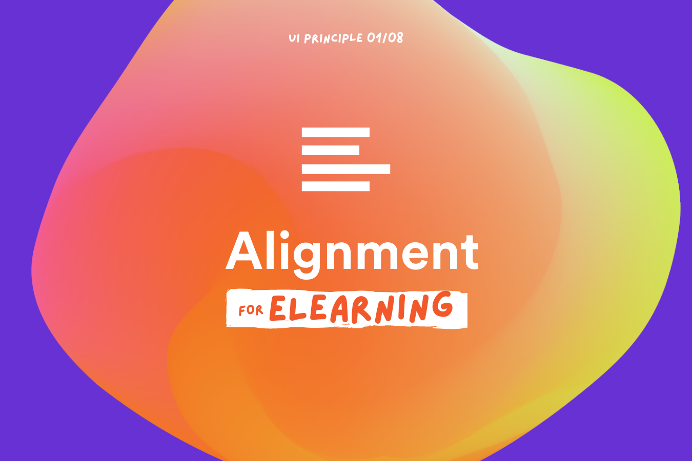 UI Principle for eLearning 1: Alignment