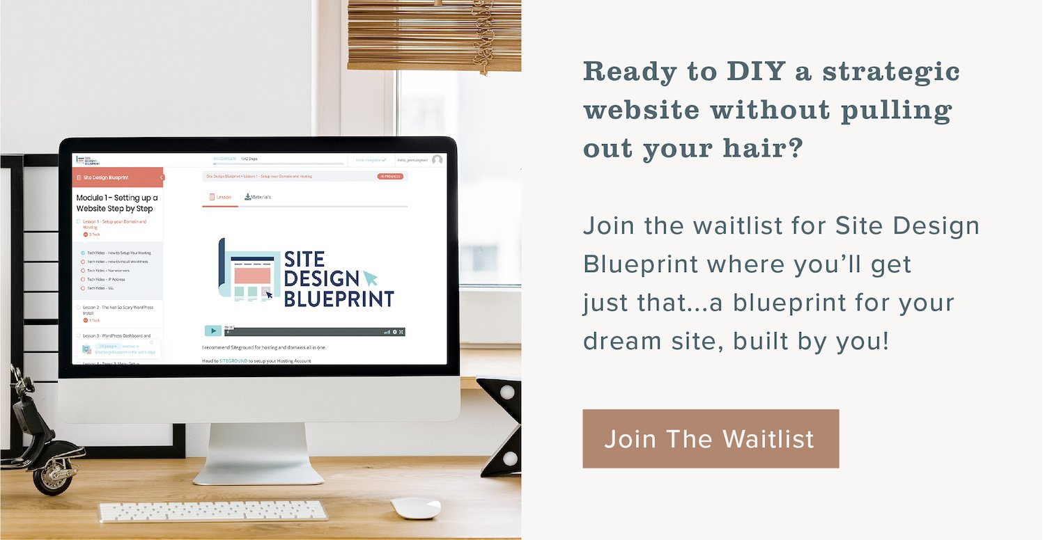 join the Site Design Blueprint waitlist for a blueprint to build your own dream website