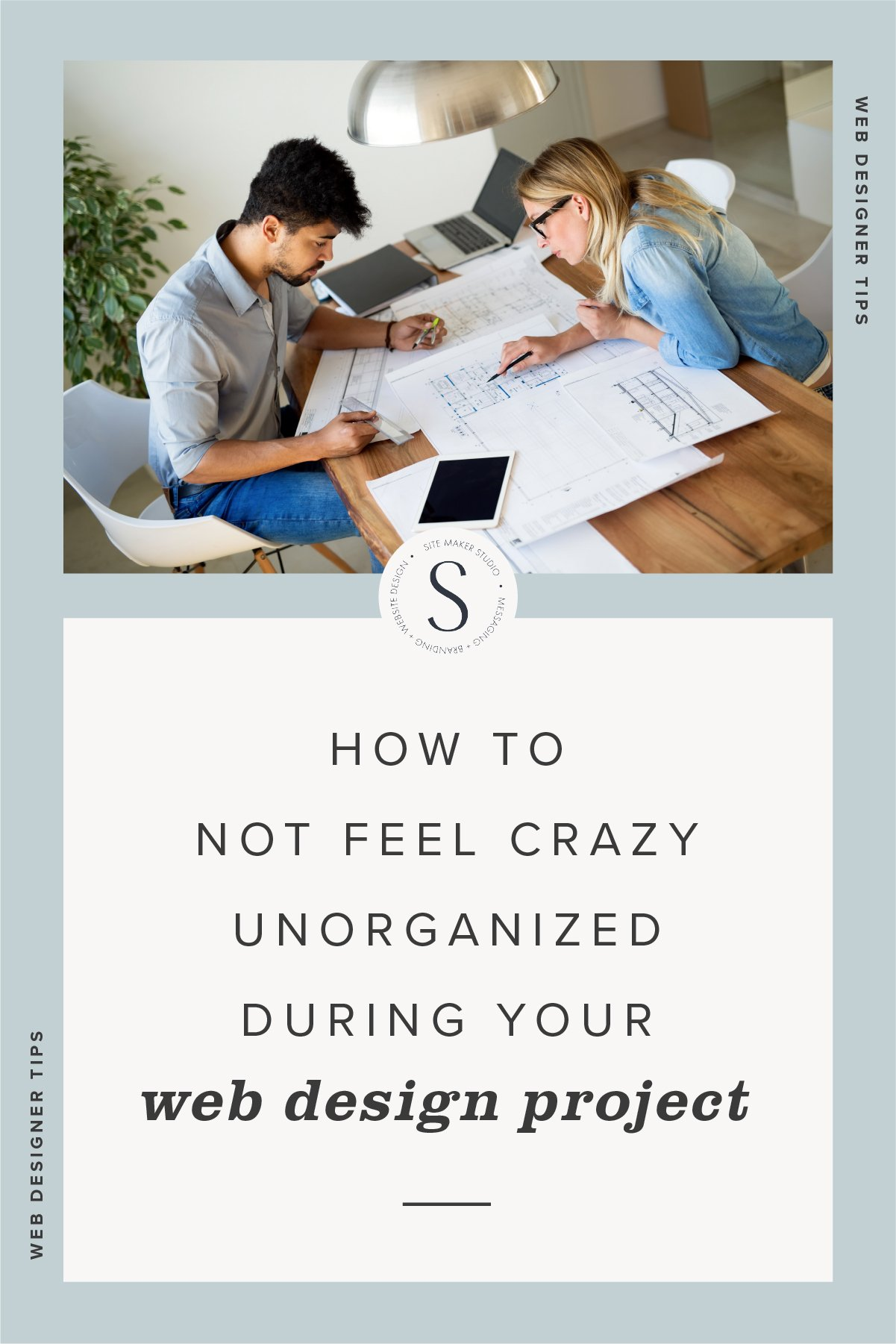 how to not feel unorganized during a web design project