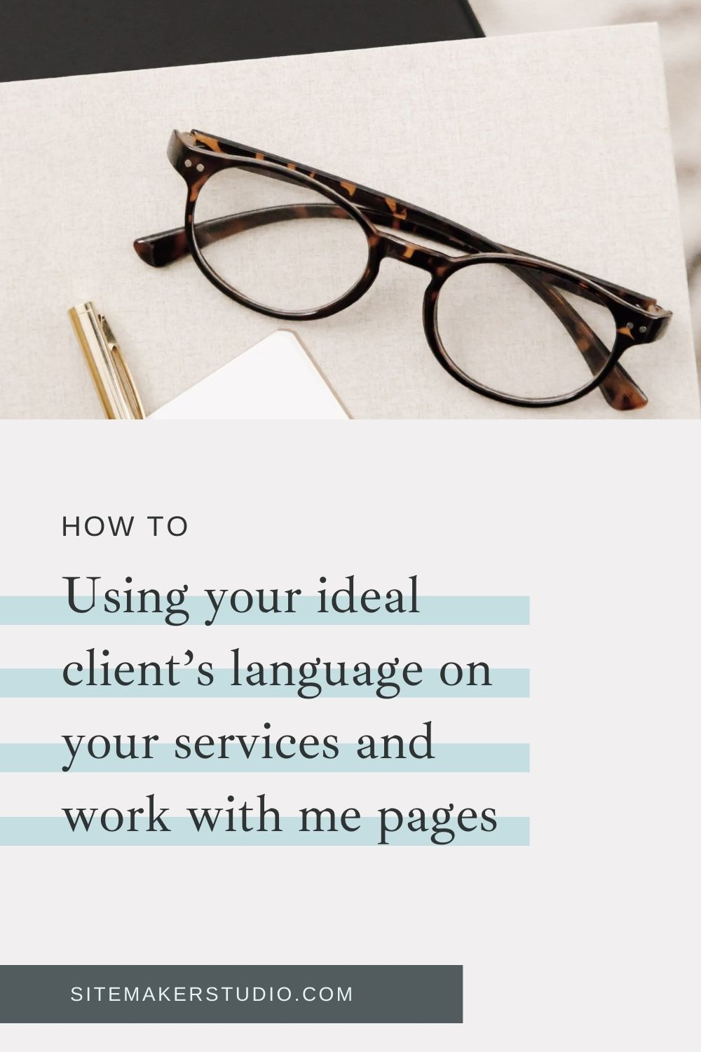 Using Your Ideal Client's Language On Your Services and Work with Me Pages  5 things your website must have download the free pdf