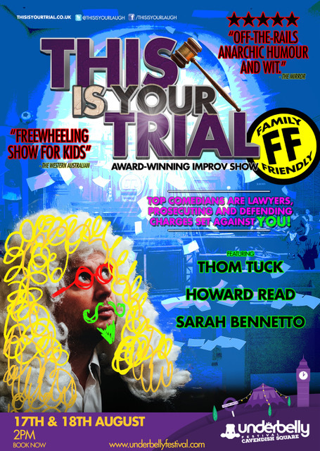 This is your Trial is a Improv show where top comedians are lawyers, prosecuting and defending charges set against You!