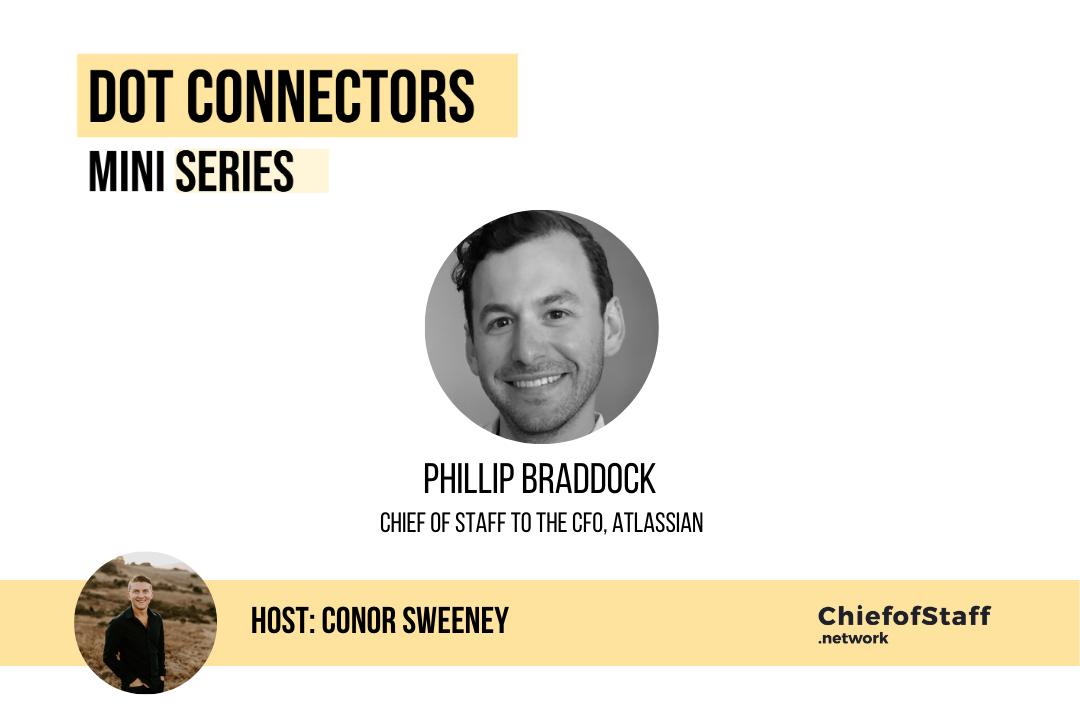 Dot Connectors Ep 1 w/ Phillip Braddock, CoS to CFO, Atlassian