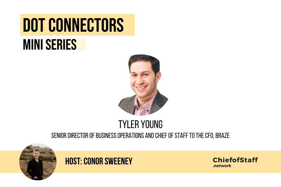 Dot Connectors Ep 2 w/ Tyler Young, Chief of Staff to the CFO at Braze
