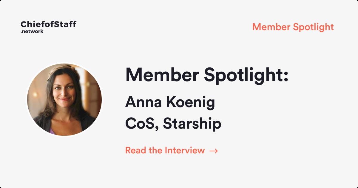 Member Spotlight: Anna Koenig, CoS at Starship