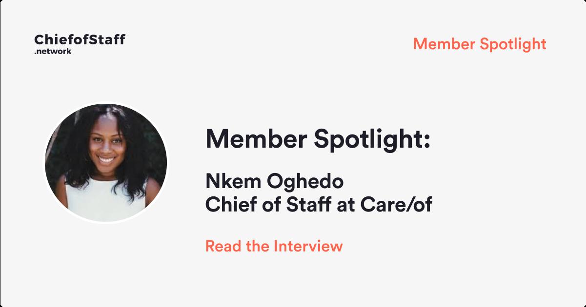 Member Spotlight: Nkem Oghedo, CoS at Care/of