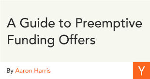 A Guide to Preemptive Funding Offers