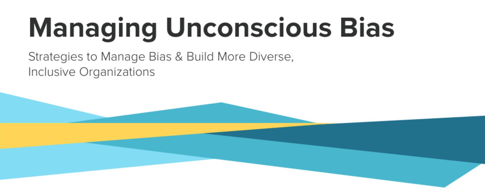 Managing Unconscious Bias