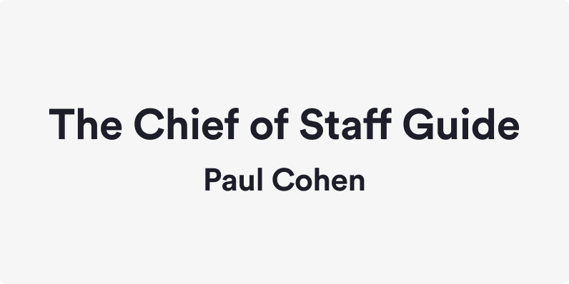 Chief of Staff Guide: Shaping the Role | Paul Cohen